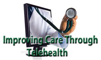 Improving Care through Telehealth